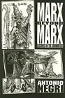 Marx Beyond Marx : Lessons on the Grundrisse by Antonio Negri (1992, Paperback)