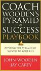 Coach Wooden's Pyramid of Success Playbook : Applying the Pyramid of Success to Your Life by John Wooden and Jay Carty (2005, Paperba...