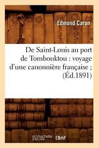 de Saint-Louis Au Port de Tombouktou: Voyage D'Une Canonniere Francaise; (Ed.189