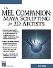 The MEL Companion : Maya Scripting for 3D Artists by David Stripinis (2003, Paperback) : David Stripinis (Trade Paper, 2003)