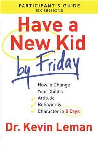 Have-a-New-Kid-by-Friday-Participants-Guide-How-to-Change-Your-Childs