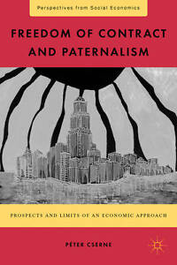 Freedom of Contract and Paternalism: Prospects and Limits of an Economic Approac