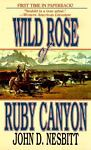 Wild Rose of Ruby Canyon, John Nesbitt, 0843945206