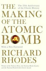 The Making of the Atomic Bomb, Richard Rhodes