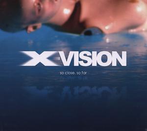 "CD X-Vision ""So close, so far"" *Digipack*"