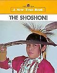 The Shoshoni, Dennis Brindell Fradin, 0516011561
