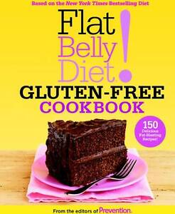 Flat Belly Diet! Gluten-free Cookbook: 150 Delicious Fat-blasting Recipes! by Ed