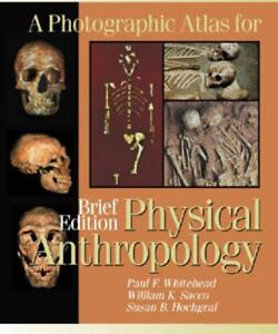 A Photographic Atlas For Physical Anthropology Brief Edition - $10.45