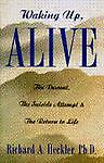 Waking up, Alive, Richard A. Heckler, 0399139451