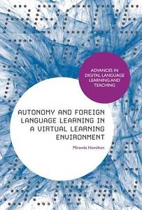 Autonomy and Foreign Language Learning in a Virtual Learning Environment (Advanc