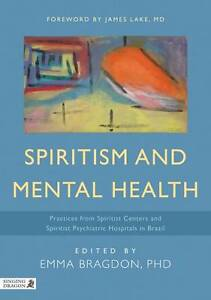 Spiritism and Mental Health: Practices from Spiritist Centers and Spiritist Psyc