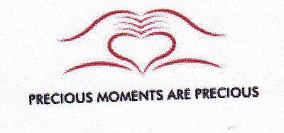 PRECIOUS MOMENTS ARE PRECIOUS