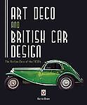 Art Deco and British Car Design : The Airline Cars of The 1930s by Barrie Down (2012, Paperback) Image