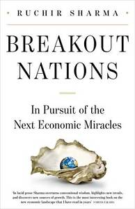 Good, Breakout Nations: In Pursuit of the Next Economic Miracles, Sharma, Ruchir