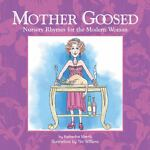 Mother Goosed, Katherine Marris, 0615322549