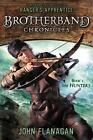 The Hunters Bk. 3 by John Flanagan (2012, Hardcover)