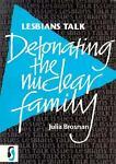 Lesbians Talk Detonating the Nuclear Family, Julia Brosnan, 1857270282