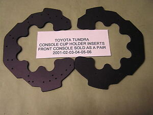 TOYOTA TUNDRA  SEQUOIA CONSOLE  FRONT CUP HOLDER  INSERTS ONLY PAIR 2002-2007