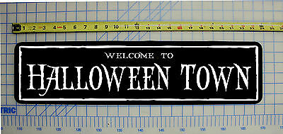 WELCOME TO HALLOWEEN TOWN Halloween / Haunted House / Horror Sign 6