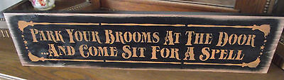 PARK YOUR BROOMS, SIT FOR A SPELL  wood sign Halloween primitive - Halloween Parking Signs