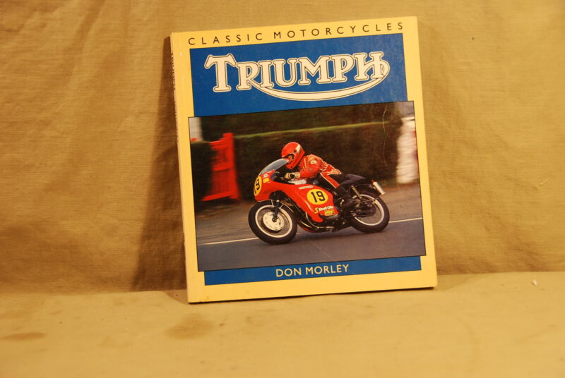 Classic Motorcycles Triumph By Don Morley 1990