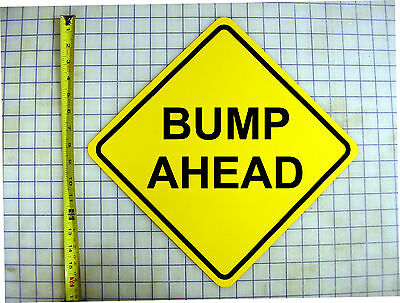 BUMP AHEAD YELLOW ALUMINUM SIGN Ahead Yellow Sign