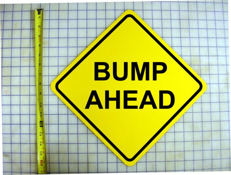 BUMP AHEAD PREGNANCY ANNOUNCEMENT YELLOW ALUMINUM SIGN