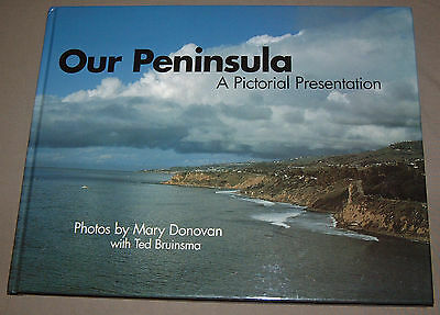 Our Peninsula  A Pictorial Presentation   Mary Donovan   Ted Bruinsma   Signed