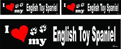 - 3 I love my English Toy Spaniel dog bumper vinyl stickers decals 1 large 2 small