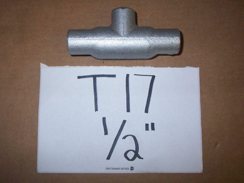 """t17 t  condulet conduit 1/2""""  body rigid outlet"""