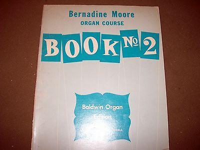 - BERNADINE MOORE ORGAN COURSE BOOK NO. 2 CARL FISCHER 1969 MUSIC BOOK