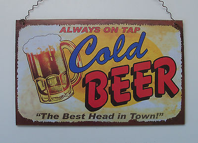 Always on Tap Cold Beer The best head in town Plaque Home Decor Sign