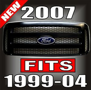 2007 FORD F-250 F350 GRILLE GRILL CONVERSION FITS 1999-2004+EXCURSION FITS F350