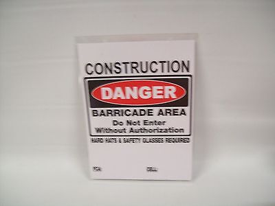Construction Danger Barricade Area Do Not Enter Without Authorization Sign