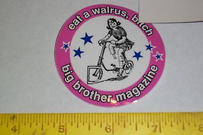 Big Brother Sticker - VTG BIG BROTHER SKATEBOARD MAGAZINE EAT A WALRUS HUSTLER SKATE NOS RARE STICKER