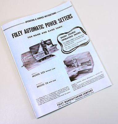 Foley Belsaw 525 52 Automatic Power Saw Setter Owners Operators Service Manual