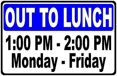 Out To Lunch With Hours Sign. Size Options. Your Custom Hours. Customized Signs