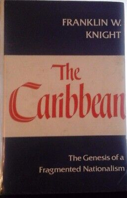 Franklin W.Knight, The Caribbean : The Genesis of a Fragmented Nationalism ST 9