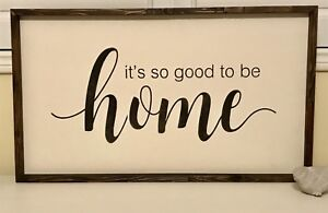 """it's so good to be home"" sign"