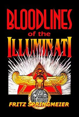 Bloodlines of the Illuminati, conspiracy, history, Fritz Springmeier, genealogy