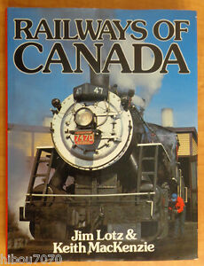 RAILWAYS-OF-CANADA-Jim-Lotz-amp-Keith-Mackenzie-ed-Bison-Books-1988