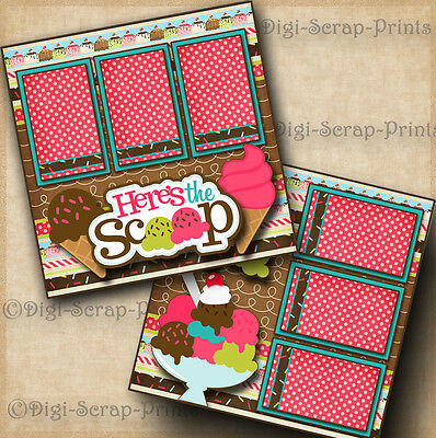 ~ HERE'S THE SCOOP ~  ice cream 2 premade scrapbook pages paper layout DIGISCRAP