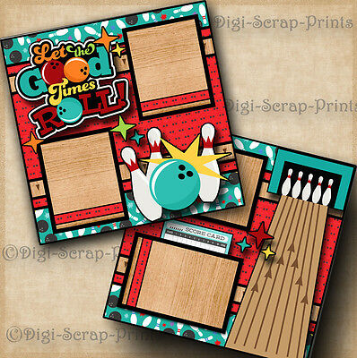 LET THE GOOD TIMES ROLL bowling 2 premade scrapbook pages paper layout DIGISCRAP