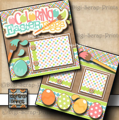 COLORING EGGS ~~ 2 premade scrapbook pages paper piecing layout EASTER - Scrapbook Pages