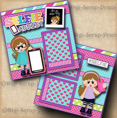 SELFIE ADDICT ~  2 premade scrapbook pages paper piecing GIRL layout ~ DIGISCRAP