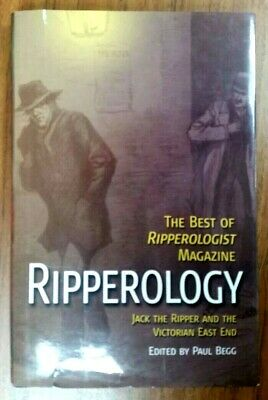 Ripperology The Best of Ripperologist Magazine by Paul Begg 2007 Hardback