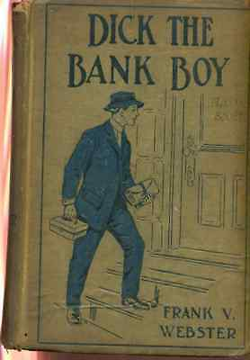 Dick The Bank Boy  By Frank V  Webster  1911  Cupples   Leon Hc