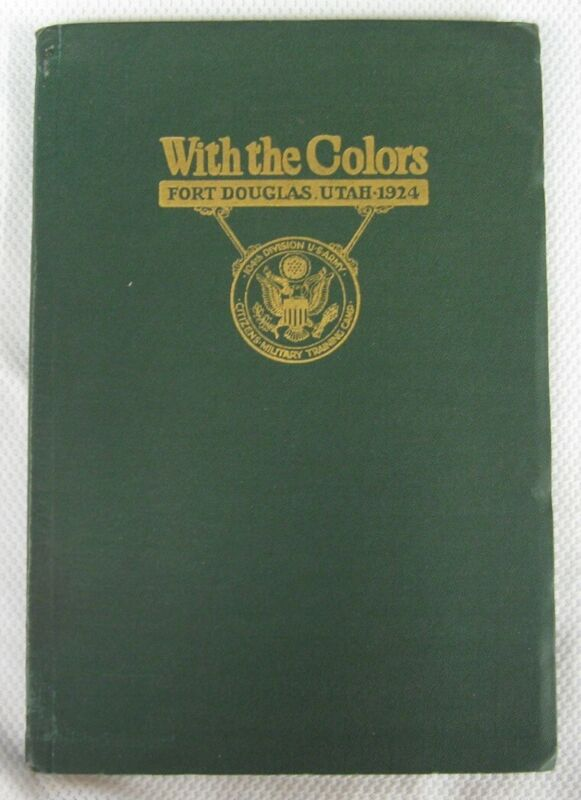 1924 With the Colors Fort Douglas UTAH U.S. ARMY MILITARY TRAINING Yearbook