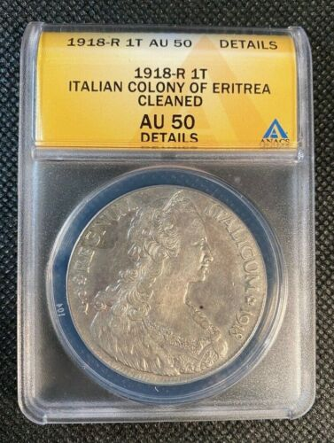 1918-R 1T Eritrea Colony ANACS AU 50 Details Cleaned 1 Tallero Silver Coin KM#5