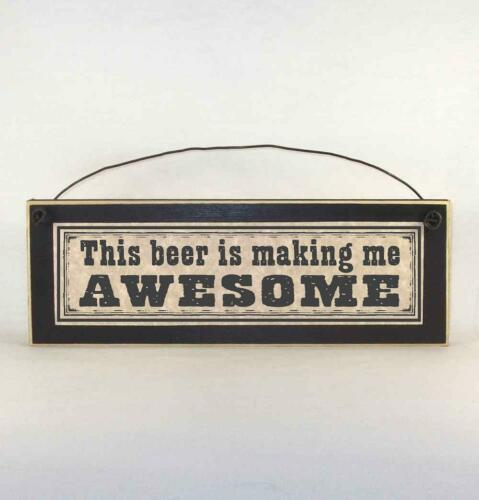 This Beer Is Making Me Awesome, Funny Drinking Signs, Bar, Pub, Tavern Plaque